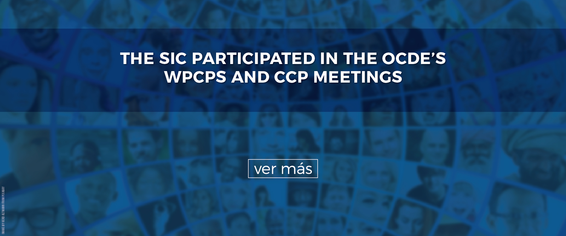 The SIC participated in the OCDE'S WPCPS and CCP meetings