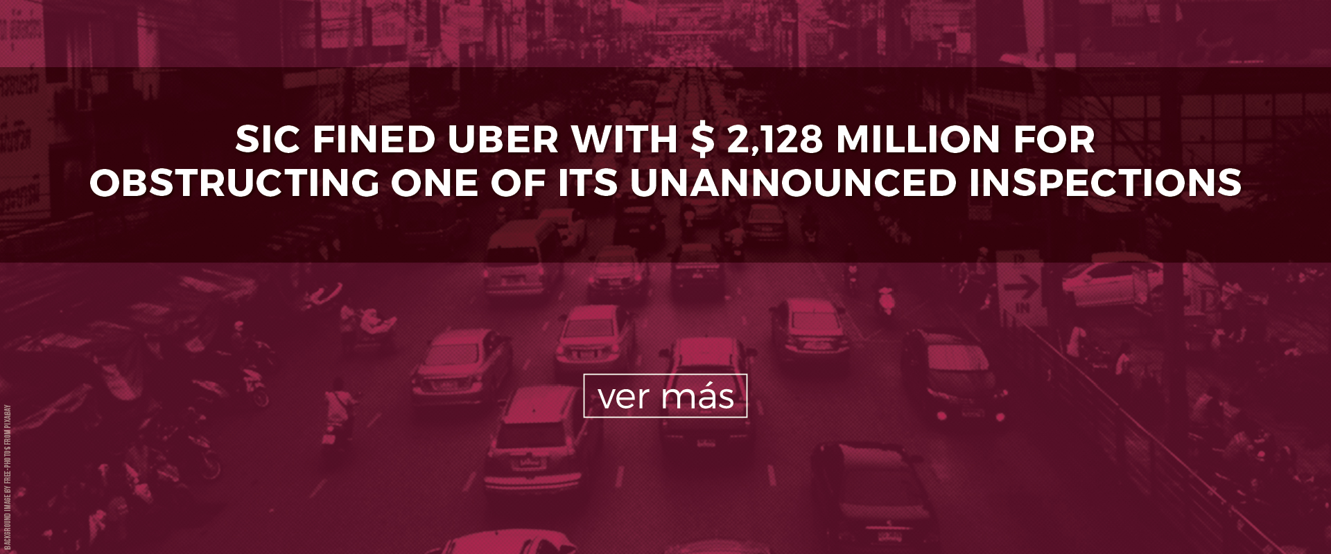 SIC fined UBER with $ 2,128 million for obstructing one of its unannounced inspections