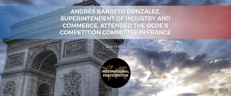 Andrés Barreto González, Superintendent of Industry and Commerce, attended the OCDE's Competition Committee in France
