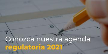 Conozca la agenda regulatoria 2021
